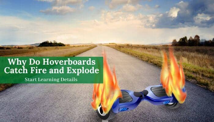Do hoverboards catch fire and still explode