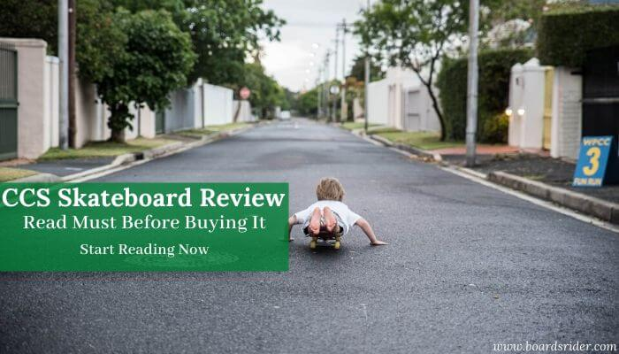 ccs skateboard review