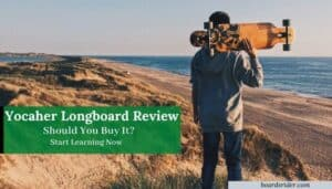 Yocaher Longboards Review