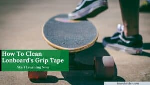 how to clean grip tape on a longboard