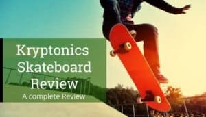 kryptonics skateboard review