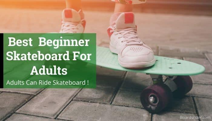 Best Beginner Skateboard for Adults