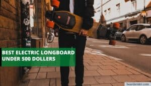 best electric longboard under 500