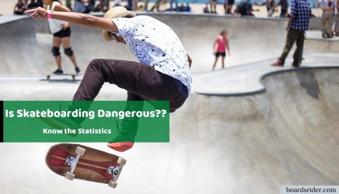 is skateboarding dangerous