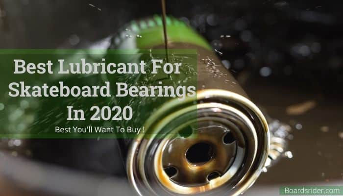 Good lubricant for skateboard bearings