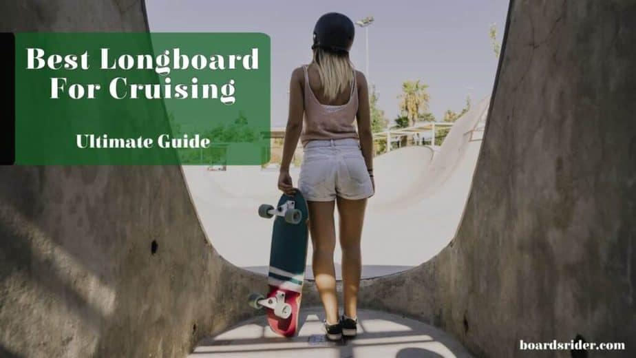best longboard for cruising