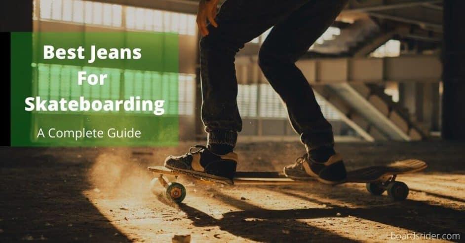 Best Jeans For Skateboarding