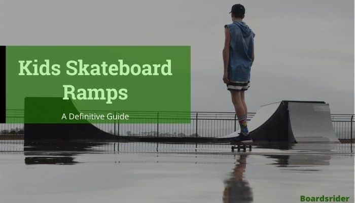 Kids Skateboard Ramps
