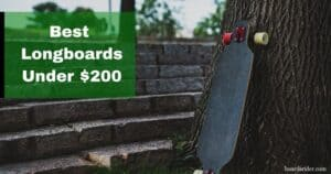 Best longboards under 200