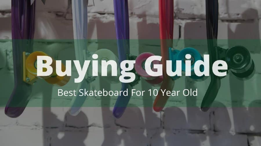 Buying Guide For 10 year old skater