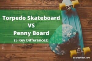 The Kryptonics Torpedo Skateboard VS Penny Board Skateboard
