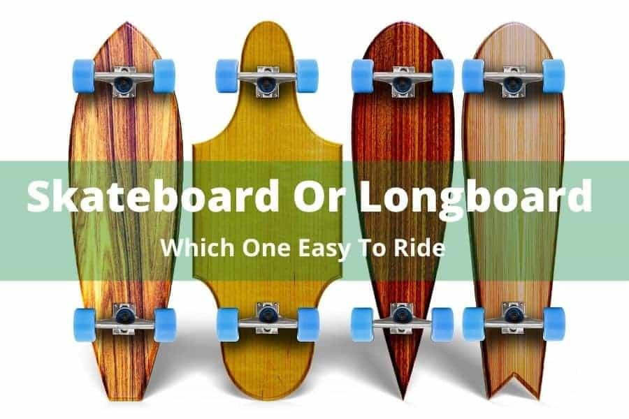 Is It Easier To Skateboard Or Longboard