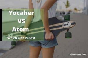 Yocaher vs Atom Longboard
