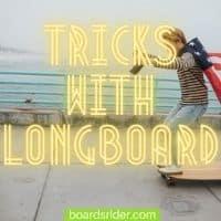 best type of longboard for tricks