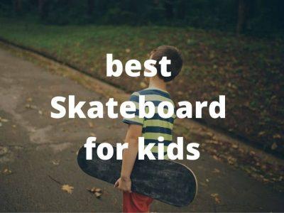 best skateboard for beginner kids
